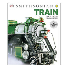 Train: The Definitive Visual History Hardcover Book