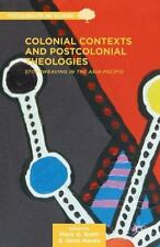 Colonial Contexts And Postcolonial Theologies: Storyweaving In The Asia-Pacif...