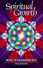 Spiritual Growth : Being Your Higher Self by Sanaya Roman (1992, Paperback)