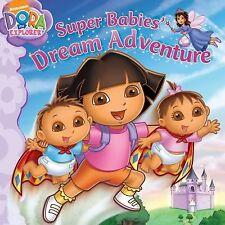 Dora The Explorer: Super Babies' Dream Adventure (2010, Paperback)