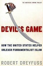 Devil's Game: How the United States Helped Unleash Fundamentalist Islam (Americ