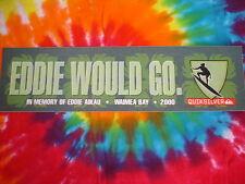 EDDIE AIKAU WOULD GO-QUIKSILVER WAIMEA BAY HAWAII 2000 RARE BUMPER STICKER W/