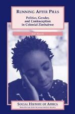Running After Pills: Politics, Gender, and Contraception in Colonial Zimbabwe (S