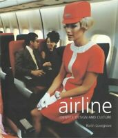 Airline: Identity, Design and Culture by Keith Lovegrove 1856692051 The Fast
