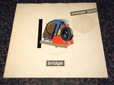 "ORANGE JUICE - BRIDGE  7"" VINYL PS"