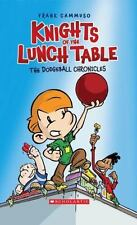 Knights of the Lunch Table: No. 1 The Dodgeball Chronicles