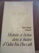 Jean-Claude François: Histoire et fiction dans le théâtre d'Odön Von Horvath