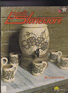 BASIC STONEWARE.  bY LOUISE KELLY.  1981. INSTRUCTIONS & PROJECTS.
