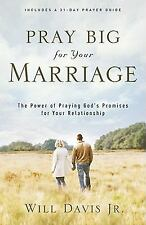 Pray Big for Your Marriage : The Power of Praying God's Promises for Your...