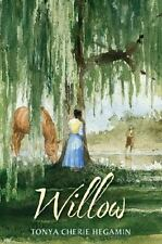 NEW Willow by Tonya Cherie Hegamin Hardcover Book (English) Free Shipping