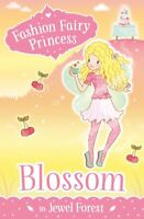 Blossom in Jewel Forest (Fashion Fairy Princess), Poppy Collins, Very Good condi