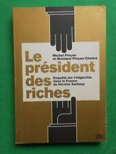 LE PRESIDENT DES RICHES OLIGARCHIE ET SARKOZY M PINCON M PINCON CHARLOT