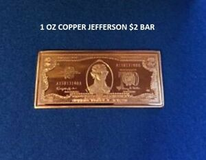 1 Jefferson $2 1 oz in .999 Copper Bar