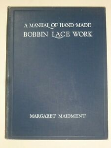 A MANUAL OF HAND-MADE BOBBIN LACE WORK by Margaret Maidment, 1931