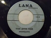 Moonglows Time After Time / Sincerely 45 Lana Vinyl Record