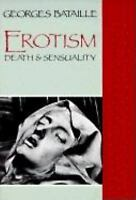Erotism: Death and Sensuality by Georges Bataille
