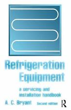 Refrigeration Equipment by A. C. Bryant (2015, Hardcover, Revised, New Edition)