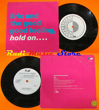 LP 45 7'' ERIC AND THE GOOD FEELING Hold on dub 1990 italy FIVE RECORD cd mc dvd