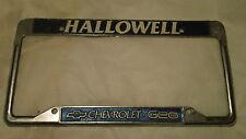 Hallowell Chevrolet Geo Dealership Metal License Plate Frame Tag Embossed
