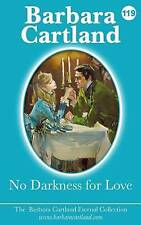 No Darkness for Love (The Eternal Collection) (Volume 19) by Barbara Cartland