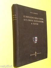 Chierici, Gino - IL RESTAURO DELLA CHIESA DI S. MARIA DONNAREGINA A NAPOLI. 1934