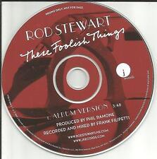 ROD STEWART These Foolish Things ULTRA RARE 2002 USA PROMO DJ CD single MINT