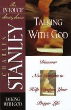 In Touch Study Series,the Talking With God by Stanley, Charles F.