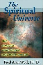 Very Good, The Spiritual Universe: One Physicists Vision of Spirit, Soul, Matter