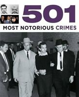 501 Most Notorious Crimes (501 Series) By Paul Donnelley