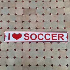 "Metal Street Sign I Love Soccer Garage Man Woman Cave Bar Decor 3""x18"" Futbol"