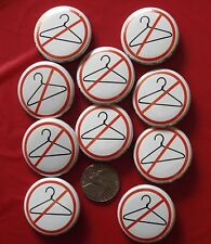 """DRESS LIKE A WOMAN! Set of 10 Pro-Choice Pins For """"Medical Students For Choice"""""""