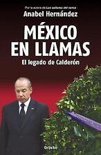 Mexico en Llamas: el Legado de Calderon by Anabel Hernandez (2013, Paperback)