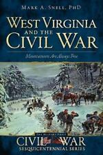 West Virginia and the Civil War:: Mountaineers Are Always Free (Paperback or Sof