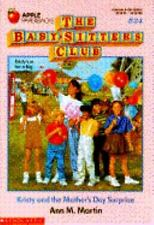 The Baby-Sitters Club: Kristy and the Mother's Day Surprise No. 24 by Ann M. Mar