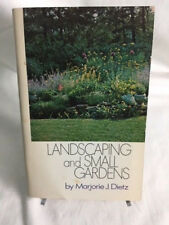 Landscaping and the Small Garden by Marjorie J Dietz 1970, paperback