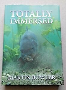 MARTIN BOWLER: TOTALLY IMMERSED... SIGNED FISHING, ANGLING BOOK