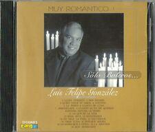 Muy Romantico Luis Felipe Gonzalez Solo Boleros Latin Music CD New