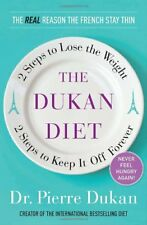 The Dukan Diet: 2 Steps to Lose the Weight, 2 Steps to Keep It Off Forever by Pi