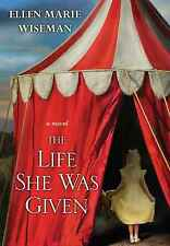 The Life She Was Given by Ellen Marie Wiseman eBooks