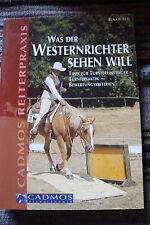 Renate Ettl: Was der Westernrichter sehen will * Tipps für Turniereinsteiger