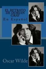 El Retrato de Dorian Gray : En Español by Oscar Wilde (2016, Paperback)