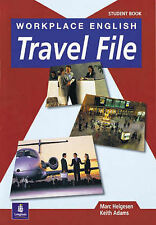 Workplace English Travel File: Student's Book by Helgesen, Marc, Adams, Keith