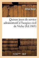 Histoire: Quinze Jours de Service Administratif a l'Hospice Civil de Vichy by...