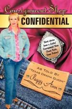 Consignment Shop Confidential : Short Stories from a Ladies Consignment Shop...
