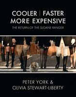 Cooler, Faster, More Expensive: The Return of the Slo... by York, Peter Hardback