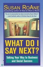 What Do I Say Next?: Talking Your Way to Business and Social Success, RoAne, Sus