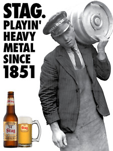 """*NEW* Stag Beer Poster - """"Playin' Heavy Metal Since 1851"""""""