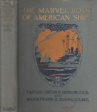 The Marvel Book Of American Ships. Capt. Jackson, U.S.N. Maj.Evans. U.S.M.C.1917
