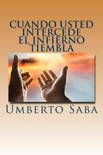 Cuando Usted Intercede el Infierno Tiembla by Umberto Saba (2015, Paperback)