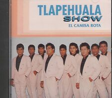 Tlapehuala Show El Camisa Rota CD No Plastic Seal